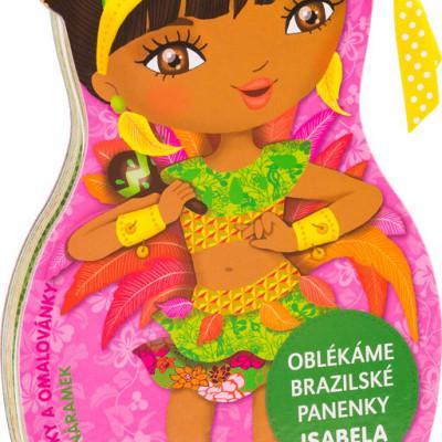 Oblékáme brazilské panenky Isabela - MVhracky.cz