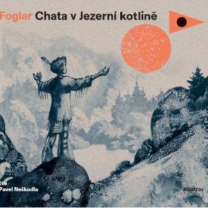 Chata v Jezerní kotlině - audiokniha na CD - MVhracky.cz