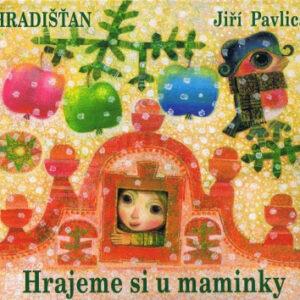 Hrajeme si u maminky - Jiří Pavlica a Hradišťan - MVhracky.cz
