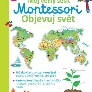 Můj velký sešit Montessori - Objevuj svět - MVhracky.cz