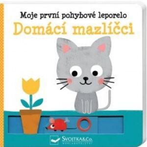 Moje první pohyblivé leporelo - Domácí mazlíčci - MVhracky.cz